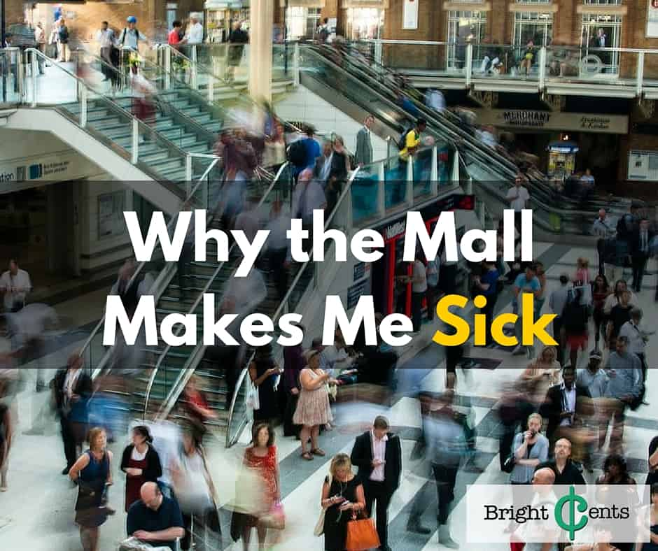 why the mall makes me sick
