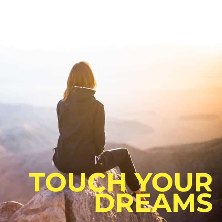 touch your dreams