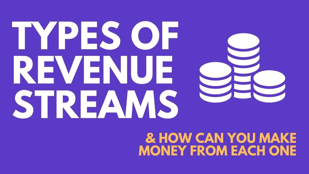 7 Types of Revenue Streams [+How You Can Make Money With Each!]