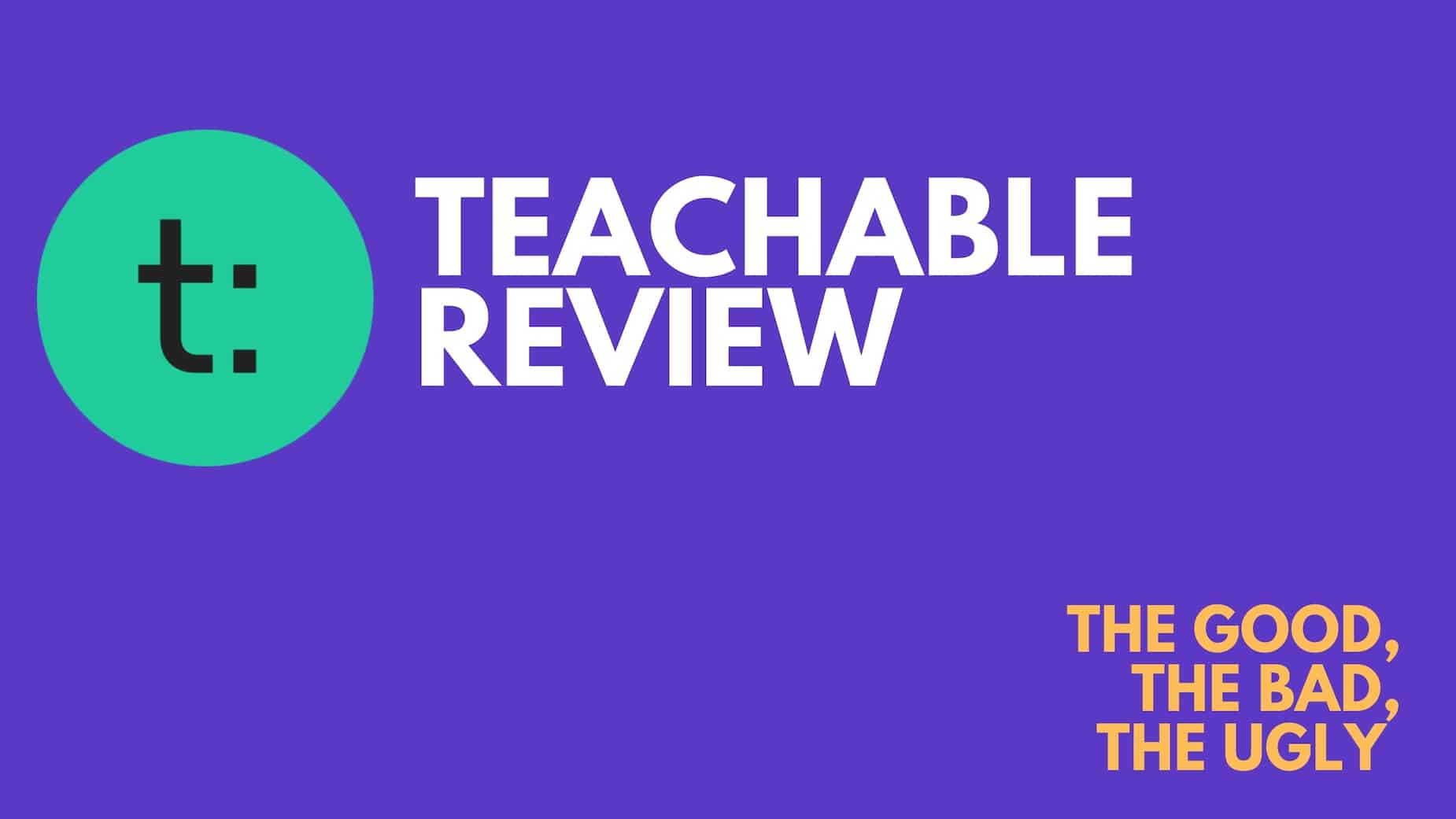 Teachable Review: Is This the Best Choice in 2021?