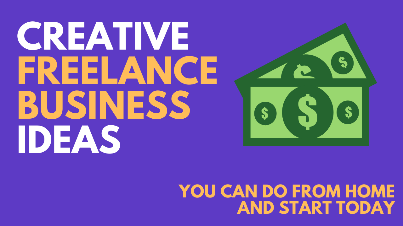 59+ Creative Freelance Ideas [For Beginners & Working From Home]