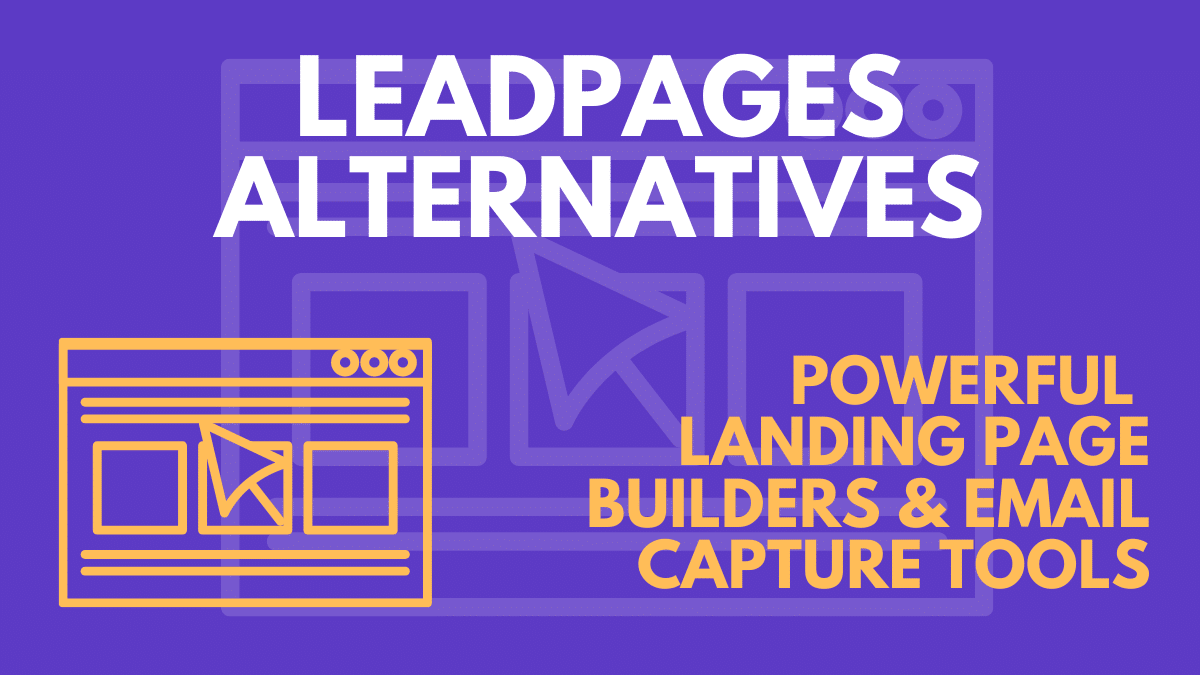 The Best Leadpages Alternatives in 2021
