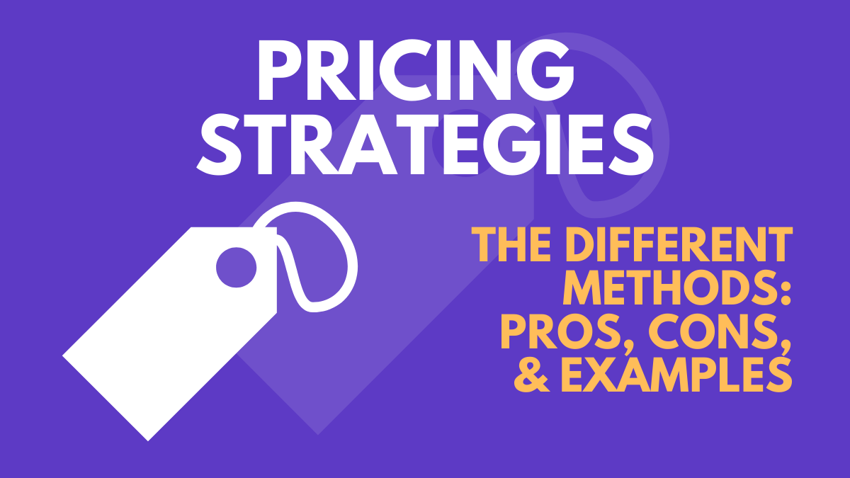 17 Pricing Strategies You Can Use To Make Money in 2021